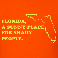 [Image: florida-a-sunny-place-for-shady-people_design.png]