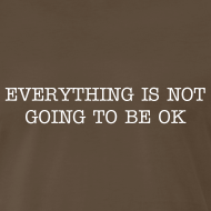 Design ~ Everythng is not OK