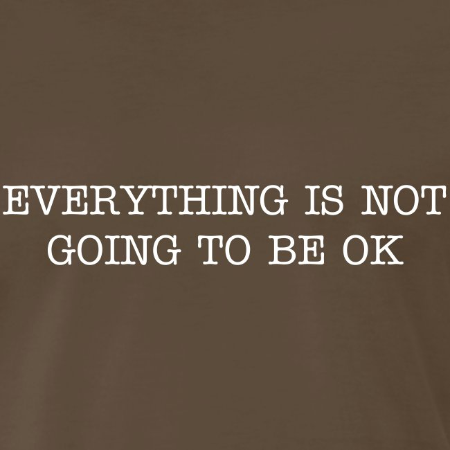 Everythng is not OK