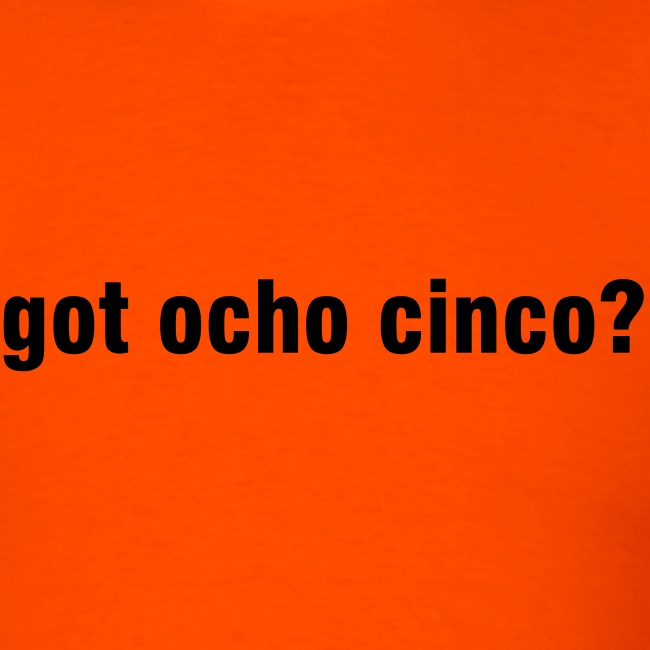 got ocho cinco?