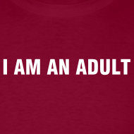 Design ~ I Am an Adult - for him