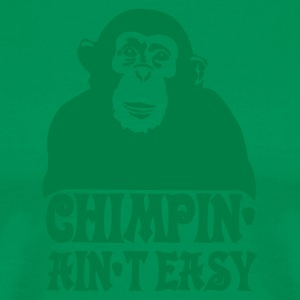 Bright green chimpin ain't easy Men - Men's Premium T-Shirt