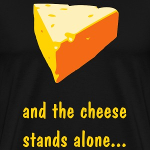 Cheese Stands Alone - Men's Premium T-Shirt