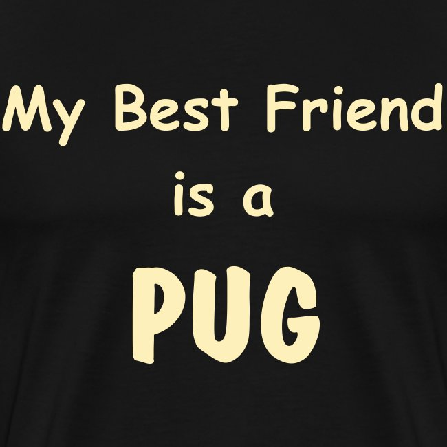 My Best Friend is a PUG