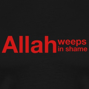 Allah weeps in shame - Men's Premium T-Shirt