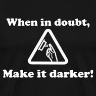 Design ~ Make it Darker