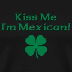 Black Kiss Me I'm Mexican Men