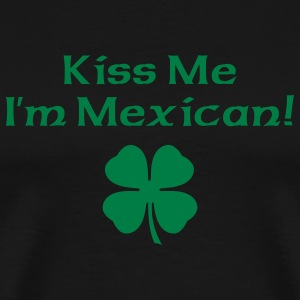 Black Kiss Me I'm Mexican Men - Men's Premium T-Shirt