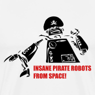 Design ~ Insane Pirate Robots from Space