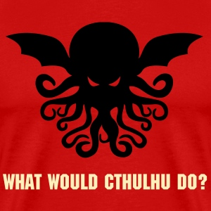 What Would Cthulhu Do? - Men's Premium T-Shirt