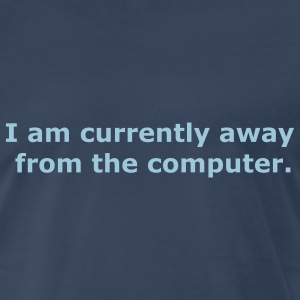 Navy I am currently away from the computer Men - Men's Premium T-Shirt