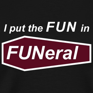 Black Fun in Funeral Men - Men's Premium T-Shirt