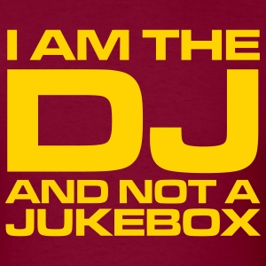 Burgundy I am the DJ and not a jukebox Men - Men's T-Shirt