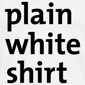 plain white shirt Men White - Men's Premium T-Shirt