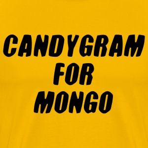 Candygram For Mongo Stacked no outline T-Shirts - Men's Premium T-Shirt