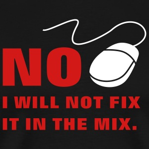 I Will Not Fix T-Shirts - Men's Premium T-Shirt