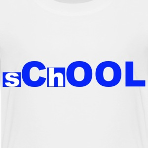 sChOOL - Toddler Premium T-Shirt