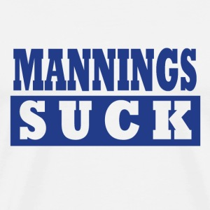 Mannings Suck! Men's White T-Shirt - Men's Premium T-Shirt
