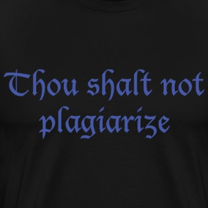 Thou shalt not plagiarize - Men's Premium T-Shirt