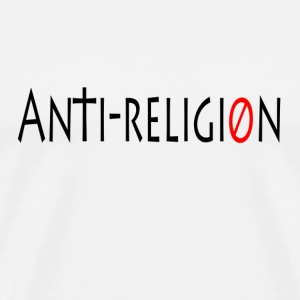 Anti-Religion Shirt - Men's Premium T-Shirt