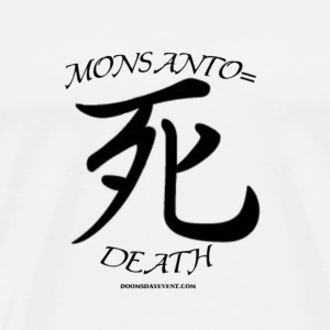 Monsanto= Death Japanese Death - Men's Premium T-Shirt
