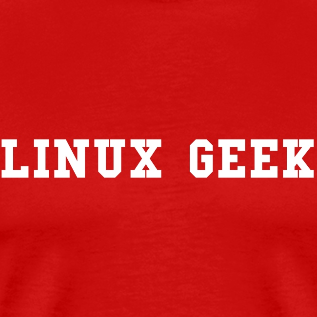 LINUX GEEK - We all need them!