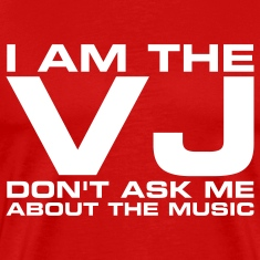 I am the VJ don't ask me about the music T-Shirts (Short sleeve) Red