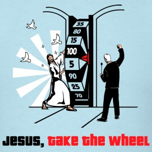 Jesus Take the Wheel - Men's T-Shirt
