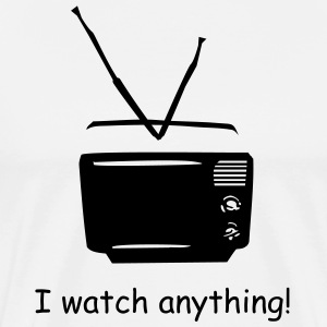 I watch anything! - Men's Premium T-Shirt