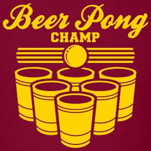 Burgundy ::BEER PONG CHAMP:: T-Shirts (Short sleeve) - Men's T-Shirt