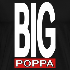 Black Big Poppa With Outline T-Shirts (Short sleeve) - Men's Premium T-Shirt
