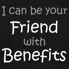 Black A friend with 'benefits' T-Shirts (Short sleeve)
