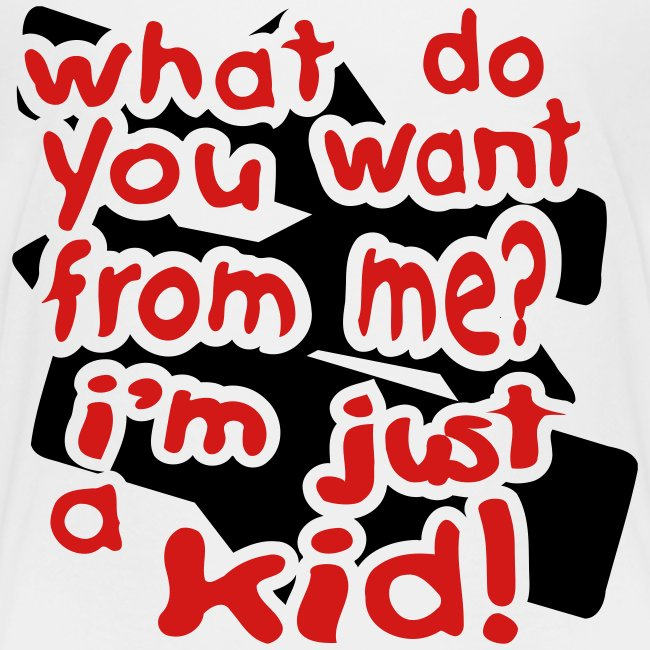 Kool Kids Tees 'What Do You Want, Just a Kid' Toddler Tee in White