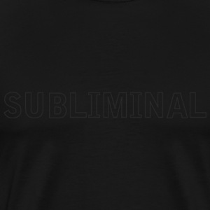 Black SUBLIMINAL T-Shirts - Men's Premium T-Shirt