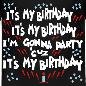Black It's My Birthday, I'm Gonna Party Toddler Shirts - Toddler Premium T-Shirt
