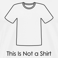 Design ~ This is Not a Shirt