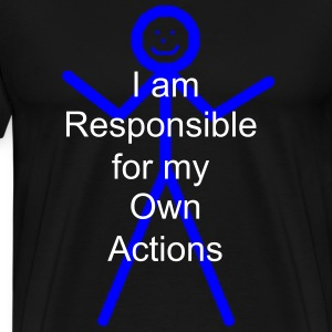 I am Responsible for my Own Actions - Men's Premium T-Shirt