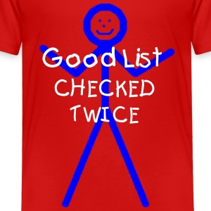 Good List Checked Twice  - Toddler Premium T-Shirt