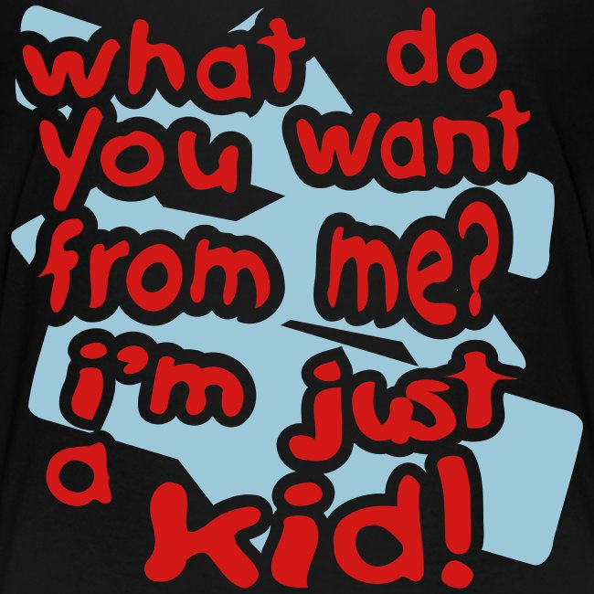 Kool Kids Tees 'What Do You Want, Just a Kid' Toddler Tee in Black