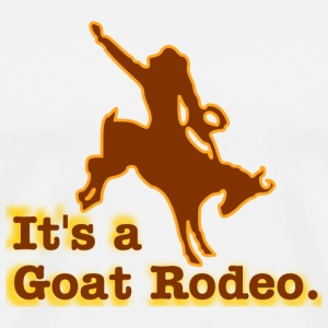 Natural It's a Goat Rodeo T-Shirts - Men's Premium T-Shirt