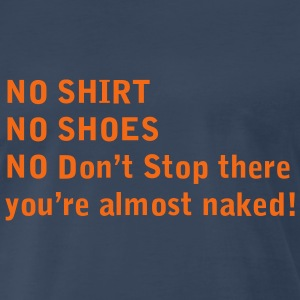 Navy NO SHIRT, NO SHOES, Almost Naked! T-Shirts - Men's Premium T-Shirt