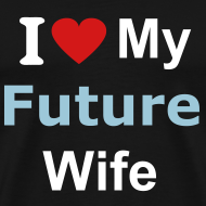 Design ~ I Love My Future Wife