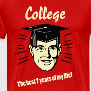 College - Best 7 years of my life! - Men's Premium T-Shirt