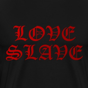 Love slave T - Men's Premium T-Shirt