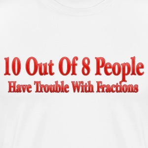 White 10 Out of 8 People T-Shirts - Men's Premium T-Shirt