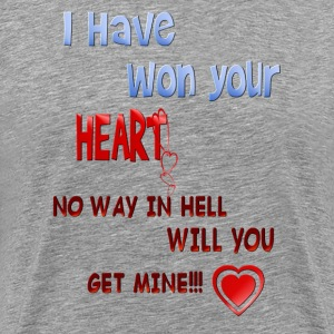 I Have Won Your Heart - Men's Premium T-Shirt