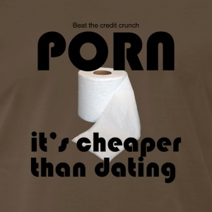 PORN, cheaper than dating T - Men's Premium T-Shirt