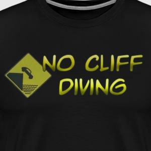 No Cliff Diving - Men's Premium T-Shirt