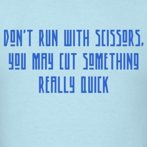 Don't run with scissors - Men's T-Shirt