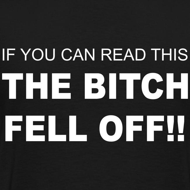 The bitch fell off! Heavyweight T-Shirt